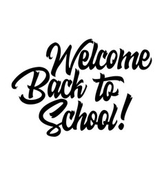 welcome back to school black handwriting lettering vector image