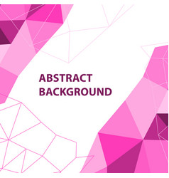 Abstract pink geometric background with polygon vector