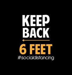 Keep back 6 feet vector