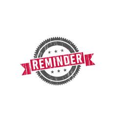 reminder stamp sign seal vector image
