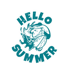 t shirt design hello summer with man doing vector image