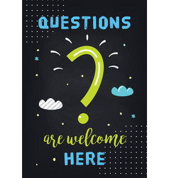 classroom motivational poster on questions and vector image