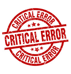 Critical error round red grunge stamp vector