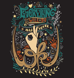 Every thing will be ok handwritten calligraphy vector
