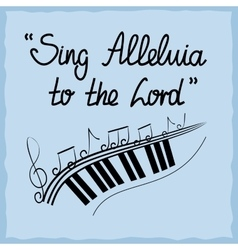 Hand lettering Sing Alleluja to the Lord done on vector