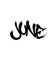Sprayed june font with overspray in black over vector
