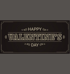 valentines day card valentine vintage on black vector image