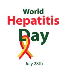 World hepatitis day july 28th liver red yellow vector