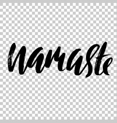 Namaste indian word modern brush lettering vector