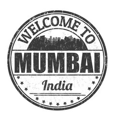welcome to mumbai sign or stamp vector image