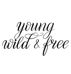 Young wild and free black isolated cursive vector