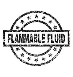 Grunge textured flammable fluid stamp seal vector