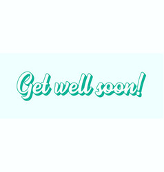 Hand sketched banner with get well soon quote vector