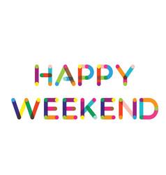 Happy weekend label vector