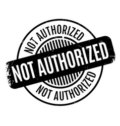 Not authorized rubber stamp vector