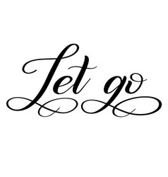 Let go black isolated cursive vector