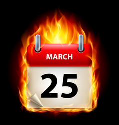twenty-fifth march in calendar burning icon on vector image