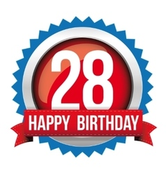 Twenty eight years happy birthday badge ribbon vector image