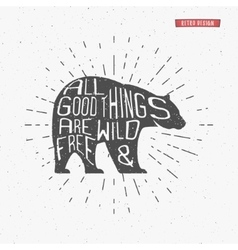 Vintage bear with hand drawn lettering slogan vector
