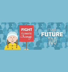 fight climate change banner young kid protest vector image