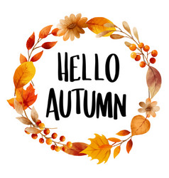 hello autumn with ornate of leaves flower frame vector image