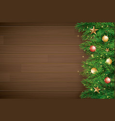 christmas with fir branch on brown wooden vector image