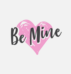 lettering inscription be mine valentines day vector image
