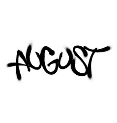 Sprayed august font with overspray in black over vector