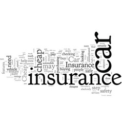 cheap car insurance pro s and con s cheap car vector image