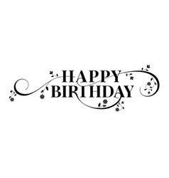 Happy birthday lettering text design floral vector