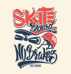 skate board no brakes t-shirt graphics vector image