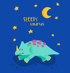 cute sleeping dinosaurus for poster print baby vector image