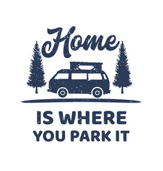t shirt design home is where you park vector image