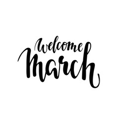 welcome march hand drawn calligraphy and brush vector image vector image