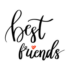 Best friends calligraphy quote hand lettering vector