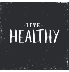Live healthy Inspirational Hand drawn vector image