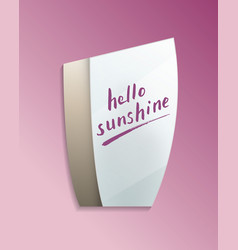 Hello sunshine message on elegant misted mirror vector