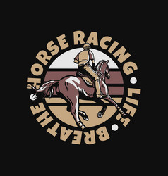 logo design slogan typography horse racing life vector image