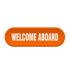 Welcome aboard button welcome aboard rounded vector