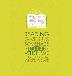 Reading gives us someplace to go when we have to vector