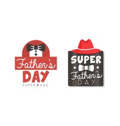 fathers day labels set super dad badges cartoon vector image