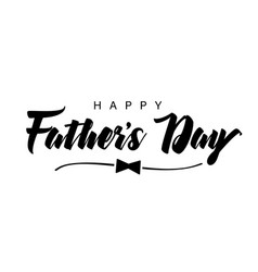 Happy fathers day black bow and lettering vector
