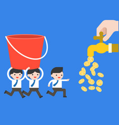 Businessmans team carry a bucket to money tap vector