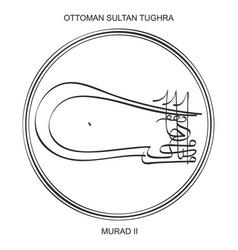 Tughra ottoman sultan murad second vector