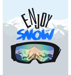 Snowboarding goggles and positive lettering Enjoy vector