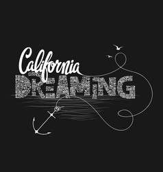 california dreaming typography t-shirt graphics vector image