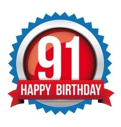 Ninety one years happy birthday badge ribbon vector image