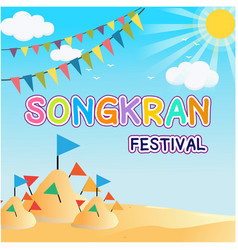 songkran festival sand pagoda and flags background vector image