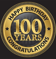 100 years happy birthday congratulations gold vector image