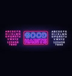 good habits neon sign good habits design vector image